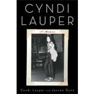 Cyndi Lauper : A Memoir by Lauper, Cyndi; Dunn, Jancee, 9781439147856