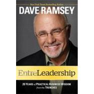 EntreLeadership 20 Years of Practical Business Wisdom from the Trenches by Ramsey, Dave, 9781451617856