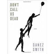 Don't Call Us Dead by Smith, Danez, 9781555977856