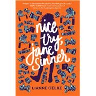 Nice Try, Jane Sinner by Oelke, Lianne, 9780544867857