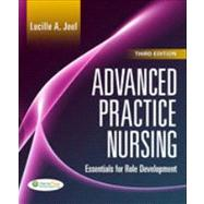Advanced Practice Nursing: Essentials of Role Development by Joel, Lucille A., 9780803627857