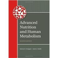 Advanced Nutrition and Human Metabolism by Gropper, Sareen S.; Smith, Jack L., 9781305627857