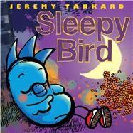 Sleepy Bird by Tankard, Jeremy; Tankard, Jeremy, 9781338157857