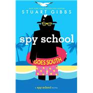Spy School Goes South by Gibbs, Stuart, 9781481477857