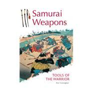 Samurai Weapons by Cunningham, Don, 9780804847858