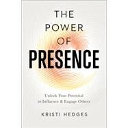 The Power of Presence by Hedges, Kristi, 9780814437858