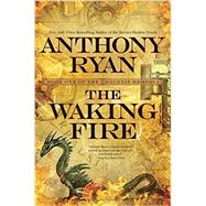 The Waking Fire by Ryan, Anthony, 9781101987858