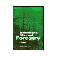Environmental Ethics and Forestry: A Reader by List, Peter C., 9781566397858