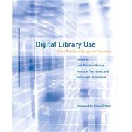 Digital Library Use by Peterson-kemp, Ann; Van House, Nancy A.; Buttenfield, Barbara P.; Schatz, Bruce, 9780262527859