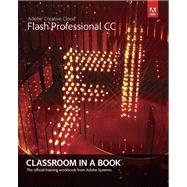 Adobe Flash Professional CC Classroom in a Book by Adobe Creative Team, 9780321927859