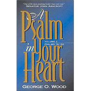 Psalm in Your Heart by Wood, George O.; Horton, Stanley M., 9780882437859