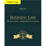 Cengage Advantage Books: Business Law The First Course - Summarized Case Edition by Miller, Roger LeRoy, 9781305087859