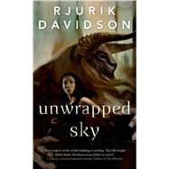 Unwrapped Sky by Davidson, Rjurik, 9780765367860