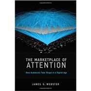 The Marketplace of Attention by Webster, James G., 9780262027861