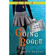 Going Rogue: An Also Known As novel by Benway, Robin, 9780802737861