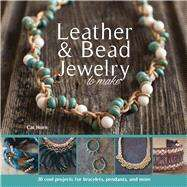 Leather & Bead Jewelry to Make by Horn, Cat, 9781438007861
