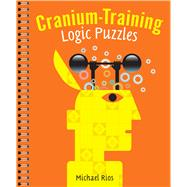 Cranium-Training Logic Puzzles by Rios, Michael, 9781454917861