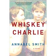 Whiskey & Charlie by Smith, Annabel, 9781492607861