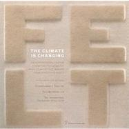 The Climate Is Changing: International Touring Exhibition Featuring the Work of Artist Felt Makers from Across the World by Basile, Eva; Bannier, Sigrid; Bossine, Lesley, 9788859607861