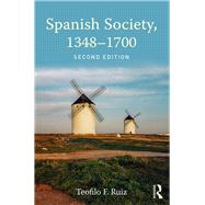 Spanish Society, 1348û1700 by Ruiz; Teofilo F, 9781138957862