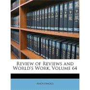 Review of Reviews and World's Work, Volume 64 by Anonymous, 9781148857862