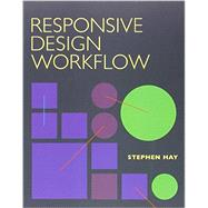 Responsive Design Workflow by Hay, Stephen, 9780321887863