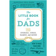 The Little Book for Dads: Stories, Jokes, Games, and More by Adams Media, 9781440587863