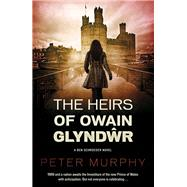 The Heirs of Owain Glyndwr by Murphy, Peter, 9781843447863