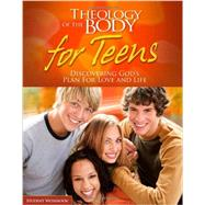 Theology of the Body for Teens Student Workbook : Discovering God's Plan for Love and Life by Ascension Press, 9781932927863