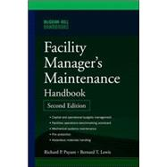 Facility Manager's Maintenance Handbook by Lewis, Bernard; Payant, Richard, 9780071477864