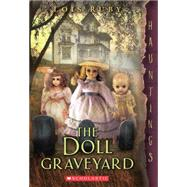 The Doll Graveyard (a Hauntings novel) by Ruby, Lois, 9780545617864