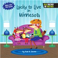 Lucky to Live in Minnesota by Jerome, Kate B., 9780738527864