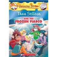 Thea Stilton and the Frozen Fiasco: A Geronimo Stilton Adventure (Thea Stilton #25) by Stilton, Thea, 9781338087864