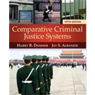 Comparative Criminal Justice Systems by Dammer, Harry R.; Albanese, Jay S., 9781285067865