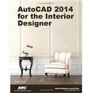 AutoCAD 2014 for the Interior Designer: Updated to Include MAC by Muccio, Dean, 9781585037865