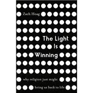 The Light Is Winning by Hoag, Zach, 9780310347866