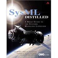 SysML Distilled A Brief Guide to the Systems Modeling Language by Delligatti, Lenny, 9780321927866