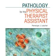 Pathology for the Physical Therapist Assistant by Lescher, Penelope J., 9780803607866