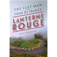 Lanterne Rouge by Leonard, Max, 9781605987866