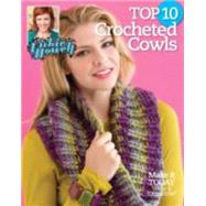 Top 10 Crocheted Cowls by Vickie Howell, 9781938867866