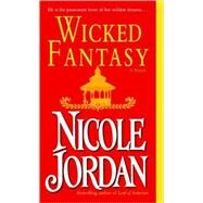 Wicked Fantasy : A Novel by JORDAN, NICOLE, 9780345467867