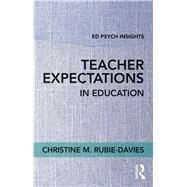 Teacher Expectations in Education by Rubie-Davies; Christine, 9781138697867