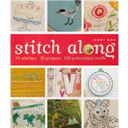 Stitch Along 10 Stitchers, 30 Projects, 100 Embroidery Motifs by Doh, Jenny, 9781454707868