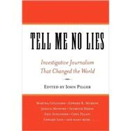 Tell Me No Lies : Investigative Journali...