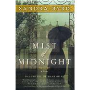 Mist of Midnight A Novel by Byrd, Sandra, 9781476717869