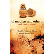 Of Mothers and Others by Misra, Jaishree; Azmi, Shabana, 9789381017869