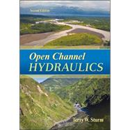 Open Channel Hydraulics by Sturm, Terry, 9780073397870