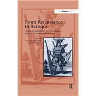From Renaissance to Baroque: Change in Instruments and Instrumental Music in the Seventeenth Century by Wainwright,Jonathan, 9781138257870