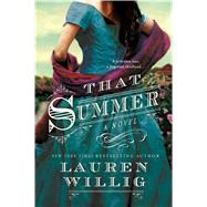 That Summer A Novel by Willig, Lauren, 9781250027870