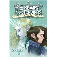 Of Enemies and Endings by Bach, Shelby, 9781442497870